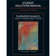Student Solutions Manual for Thermodynamics, Statistical Thermodynamics, and Kinetics