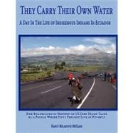They Carry Their Own Water : A Day in the Life of Indigenous..., 9781438926223  