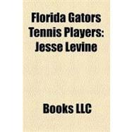 Florida Gators Tennis Players : Jesse Levine, Jill Craybas, Nicole Arendt, Jill Hetherington, Mark Merklein
