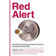 Red Alert : How China's Growing Prosperity Threatens the Ame..., 9780446576239  