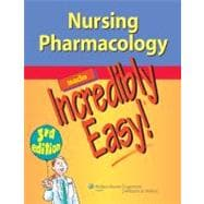 Nursing Pharmacology Made Incredibly Easy,9781451146240