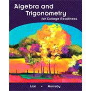 Algebra And Trigonometry For College Readiness,9780131366268