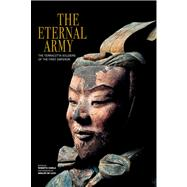 The Eternal Army; The Terracotta Soldiers of the First Emper..., 9788854406278