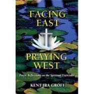 Facing East, Praying West : Poetic Reflections on the Spirit..., 9780809146284  