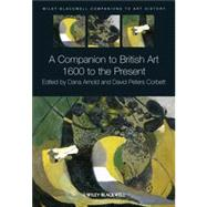 A Companion to British Art 1600 to the Present,9781405136297