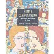Human Communication:  Motivation, Knowledge, and Skills (Non-InfoTrac Version)