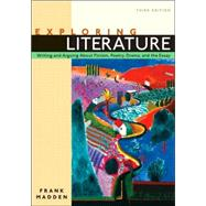 Exploring Literature : Writing and Arguing about Fiction, Poetry, Drama, and the Essay