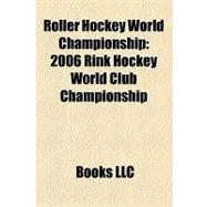 Roller Hockey World Championship : 2006 Rink Hockey World Club Championship