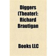 Diggers : Richard Brautigan, Peter Coyote, Diggers, Kirby Doyle, Diane Di Prima, Emmett Grogan