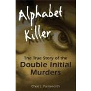 Alphabet Killer: The True Story of the Double Initial Murder..., 9780811706322  