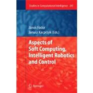 Aspects of Soft Computing, Intelligent Robotics and Control, 9783642036323  