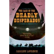 The Case of the Deadly Desperados Western Mysteries, Book One,9780399256332