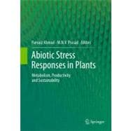 Abiotic Stress Responses in Plants : Metabolism, Productivit..., 9781461406334