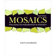 Mosaics : Focusing on Paragraphs in Context (with MyWritingLab Student Access Code Card)