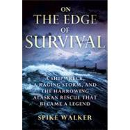 On the Edge of Survival : A Shipwreck, a Raging Storm, and t..., 9780312286347  