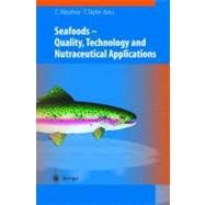 Seafoods - Technology, Quality and Nutraceutical Application..., 9783642076350