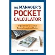 The Manager's Pocket Calculator: A Quick Guide to Essential Business Formulas and Ratios,9780814416358