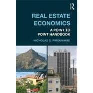 Real Estate Economics: A Point-to-Point Handbook,9780415676359
