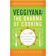 Veggiyana : The Dharma of Cooking: with 108 Deliciously Easy..., 9780861716364  