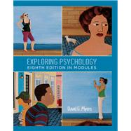 Exploring Psychology, Eighth  Edition, In Modules,9781429216364