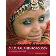 Cultural Anthropology in a Globalizing World,9780205786367