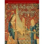Western Humanities, Volume 1 : Beginnings Through the Renaissance