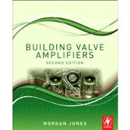Building Valve Amplifiers,9780080966380