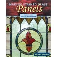 Making Stained Glass Panels: Complete With Full-size Patterns,9780811736381