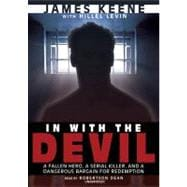 In With the Devil: A Fallen Hero, A Serial Killer, and a Dan..., 9781441756381  