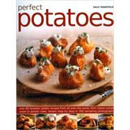 Perfect Potatoes : Over 10 Fantastic Potato Recipes from All..., 9781844766390  
