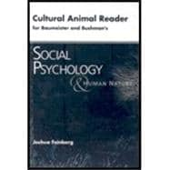 Cultural Animal Reader for Baumeister/Bushman's Social Psychology and Human Nature,9780495116400