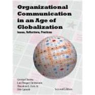 Organizational Communication in an Age of Globalization : Issues, Reflections, Practices,9781577666400