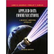 Applied Data Communications: A Business-Oriented Approach, 4th Edition