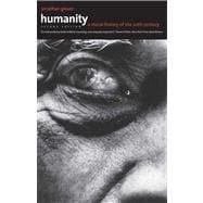 Humanity : A Moral History of the Twentieth Century, Second Edition
