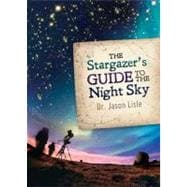 The Stargazer's Guide to the Night Sky, 9780890516416
