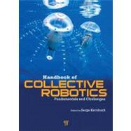 Handbook of Collective Robotics: Fundamentals and Challenges, 9789814316422