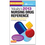 Mosby's Nursing Drug Reference 2013: Everything You Need to Administer Drugs Safely, Accurately, and Professionally