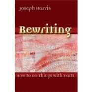 Rewriting: How to Do Things With Texts,9780874216424