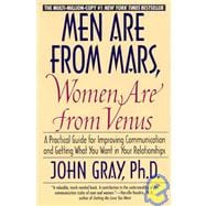 Men Are from Mars, Women Are from Venus : A Practical Guide for Improving Communication and Getting What You Want in Your Relationships,9780060926427
