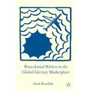 Postcolonial Writers in the Global Literary Marketplace, 9780230346437