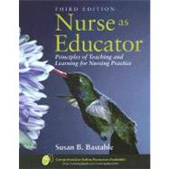 Nurse as Educator : Principles of Teaching and Learning for Nursing Practice
