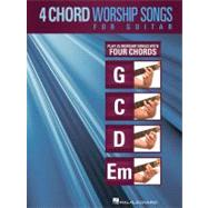 4-Chord Worship Songs for Guitar : Play 25 Worship Songs wit..., 9781423496441  