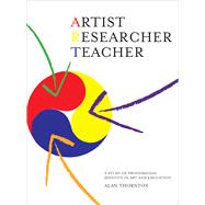 Artist, Researcher, Teacher : A Study of Professional Identity in Art and Education,9781841506449
