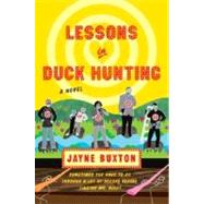 Lessons in Duck Hunting : A Novel by