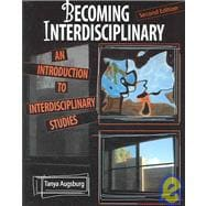  Becoming Interdisciplinary: An Introduction to Interdisciplinary Studies,9780757526473