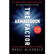 Armageddon Factor : The Rise of Christian Nationalism in Can..., 9780307356475  