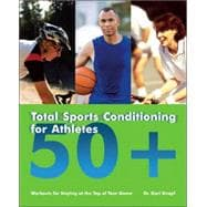 Total Sports Conditioning for Athletes 50+ : Workouts for St..., 9781569756478