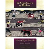 Embroiderers of Ninhue : Stitching Chilean Rural Life, 9780896726482  
