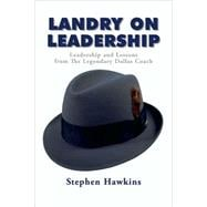 Landry on Leadership; Leadership and Lessons from the Legend..., 9780980016482  