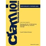 Studyguide for Contemporary Management by Jones and George, Isbn 9780073530222,9781428856493